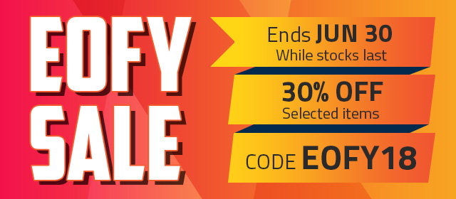 EOFY Sale 2018 30% Offer on selected top selling items